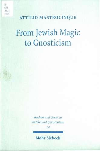 Attilio Mastrocinque - From Jewish Magic to Gnosticism