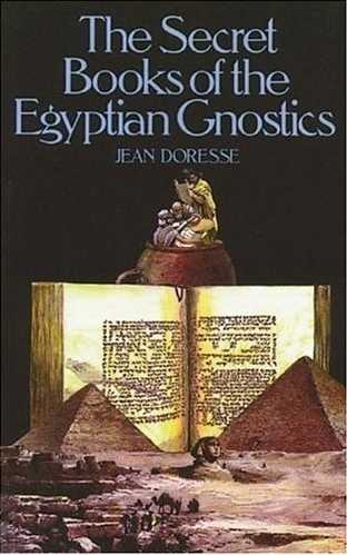 Jean Doresse - The Secret Books of the Egyptian Gnostics