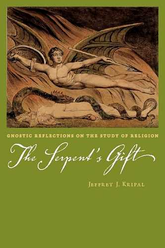 Jeffrey Kripal - The Serpent's Gift