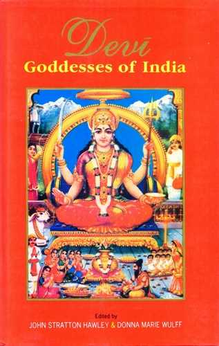 John Stratton Hawley - Devi - Goddesses of India