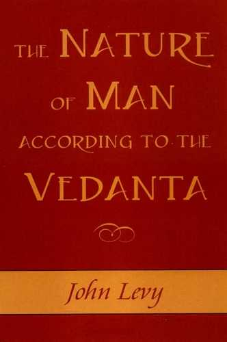 John Levy - The Nature of Man According to the Vedanta