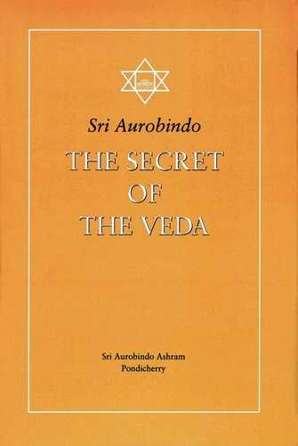Sri Aurobindo - The Secret of the Veda