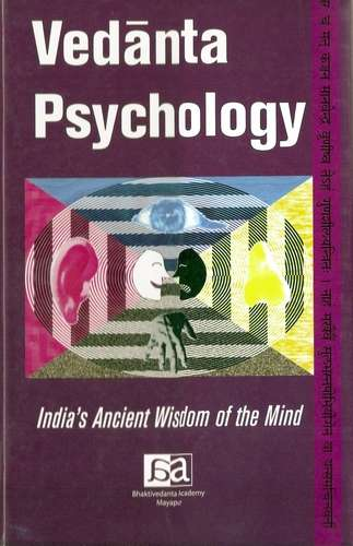 Vedanta Psychology - India's Ancient Wisdom of the Mind