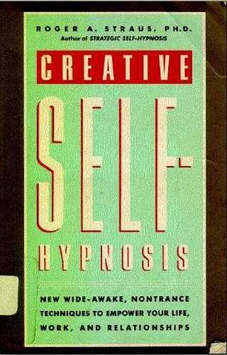 Roger A. Straus - Creative Self-Hypnosis