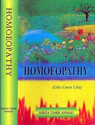 Mirza tahir Ahmad - Homeopathy - Like Cures Like