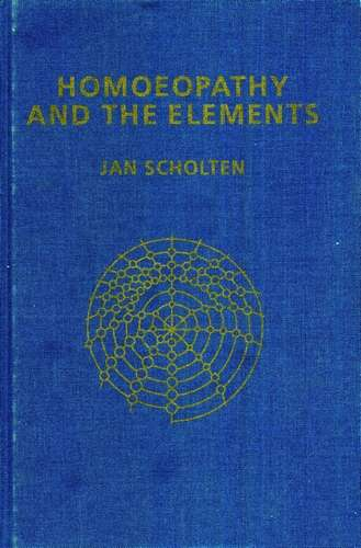 Jan Scholten - Homeopathy and the Elements