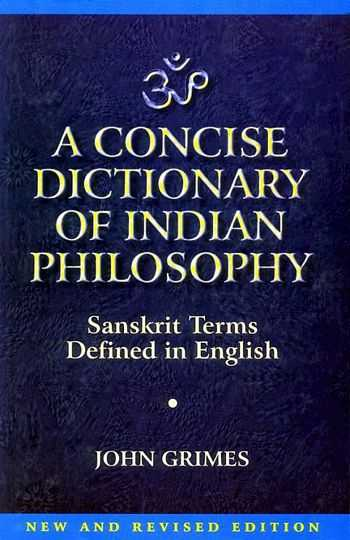 John Grimes - A Concise Dictionary of Indian Philosophy