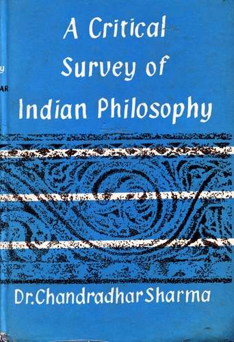 Chandradhar Sharma - A Critical Survey of Indian Philosophy