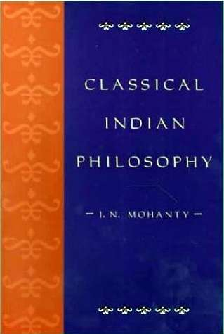 J.N. Mohanty - Classical Indian Philosophy