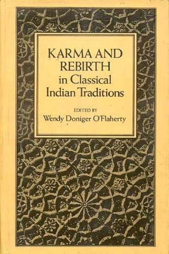 W. O'Flaherty - Karma and Rebirth in Classical Indian Traditions
