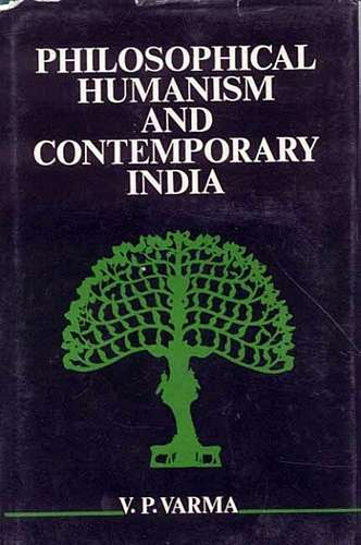 V. Varma - Philosophical Humanism and Contemporary India