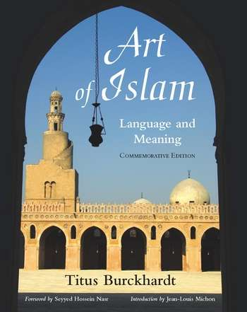 Titus Burckhardt - Art and Islam - Language and Meaning