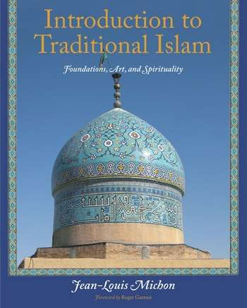 Jean-Louis Michon - Introduction to Traditional Islam
