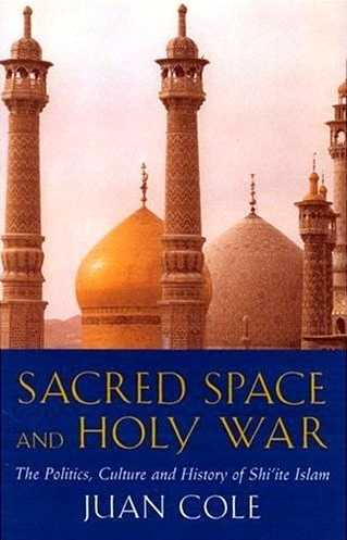 Juan Cole - Sacred Space and Holy War