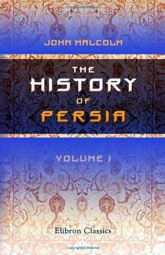 John Malcom - The History of Persia