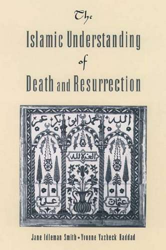 Jane Smith - The Islamic Understanding of Death and Resurrection