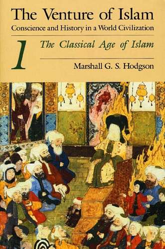Marshall Hodgson - The Venture of Islam