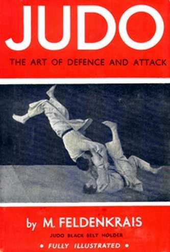 M. Feldenkrais - Judo - The Art of Defence and Attack