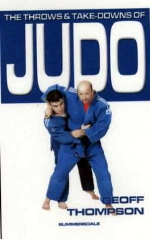 Geoff Thompson - The Throws and Take-Downs of Judo