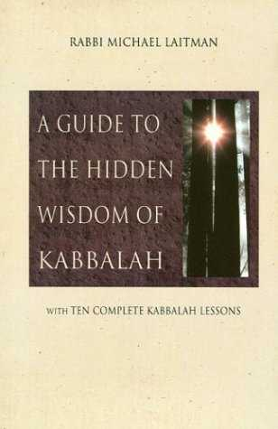 Michael Laitman - A Guide to the Hidden Wisdom of Kabbalah