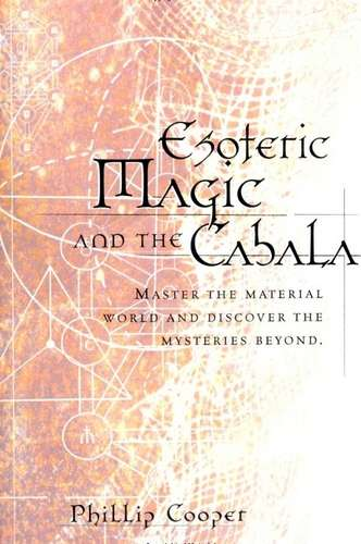 Phillip Cooper - Esoteric Magic and the Cabala