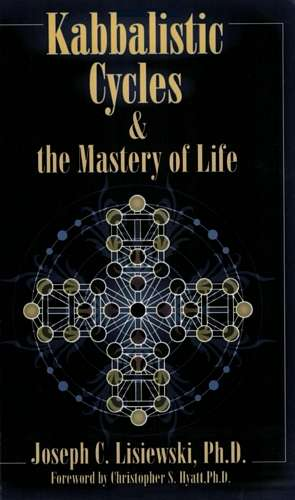 Joseph Lisievski - Kabbalistic Cycles & The Mastery of Life