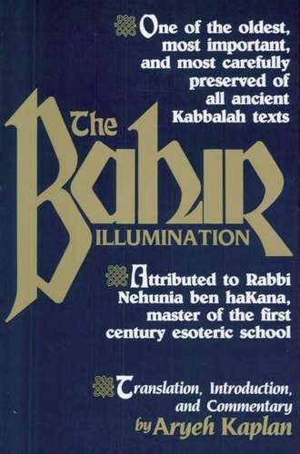 Aryeh Kaplan (tr.) - The Bahir Illumination