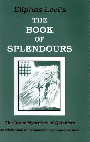 Eliphas Levi - The Book of Splendours