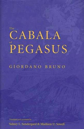 Giordano Bruno - The Cabala of Pegasus