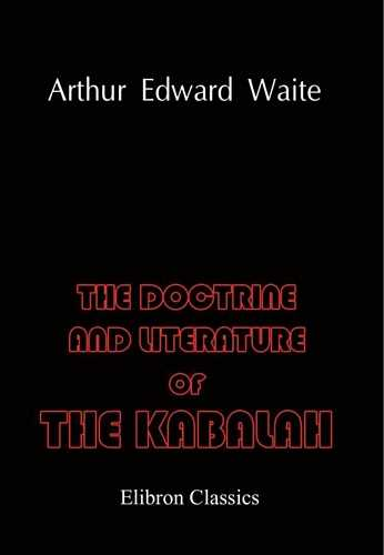 A.E. Waite - The Doctrine and Literature of Kabbalah