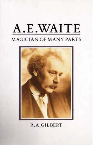 R.A. Gilbert - A.E. Waite - Magician of Many Parts