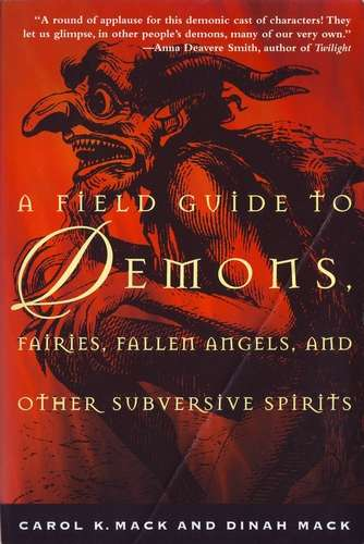 Carol Mack - A Field Guide to Demons, Fairies, Fallen Angels