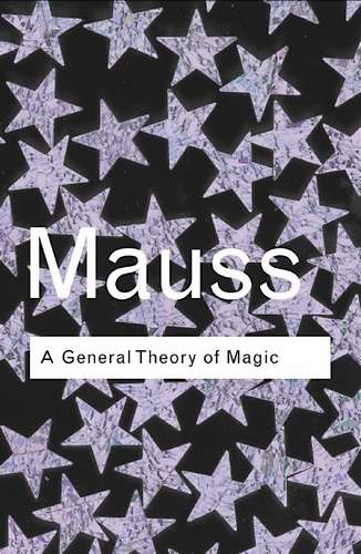 Marcel Mauss - A General Theory of Magic