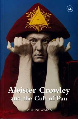 Paul Newman - Aleister Crowley and the Cult of Pan
