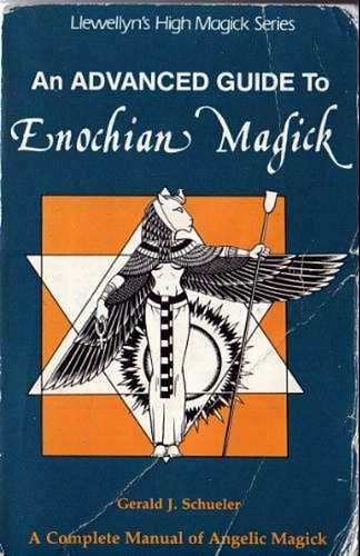 Gerald J. Schueler - An Advanced Guide to Enochian Magick