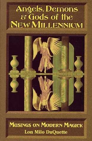 Lon Millo DuQuette - Angels, Demons & Gods of the New Millennium