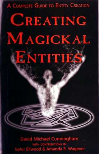 David Michael Cunningham - Creating Magickal Entities