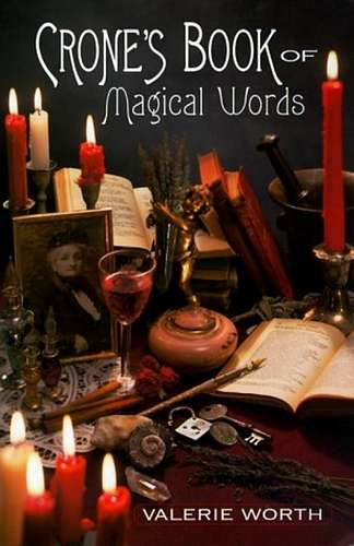 Valerie Worth - Crone's Book of Magical Words