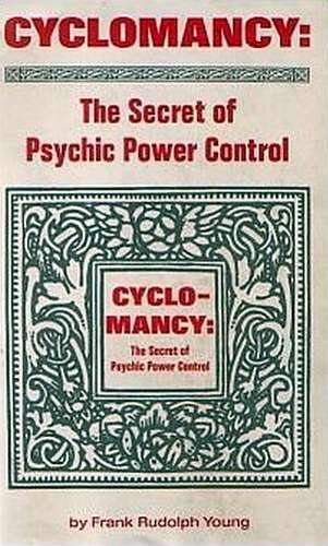 F. Young - Cyclomancy - The Secret of Psychic Power Control