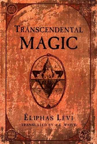 Eliphas Levi - Transcendental Magic