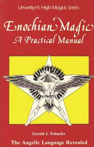 Gerald Schueler - Enochian Magic - A Practical Manual