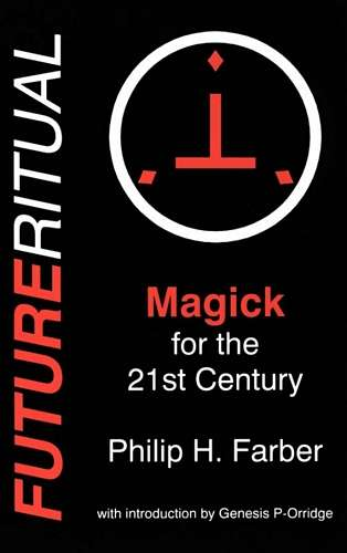 Philip Farber - Future Ritual - Magick for the 21st Century