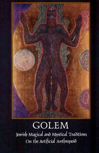 Moshe Idel - Golem - Jewish Magical and Mystical Traditions