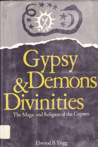 Elwood Trigg - Gypsy Demons & Divinities
