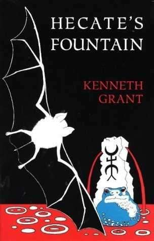 Kenneth Grant - Hecate's Fountain