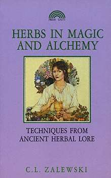 C.L Zalewski - Herbs in Magic and Alchemy
