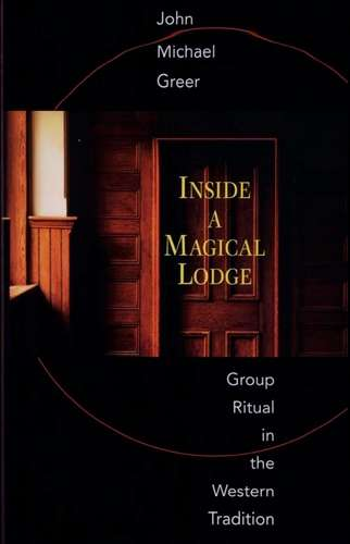 J. Greer - Inside a Magical Lodge