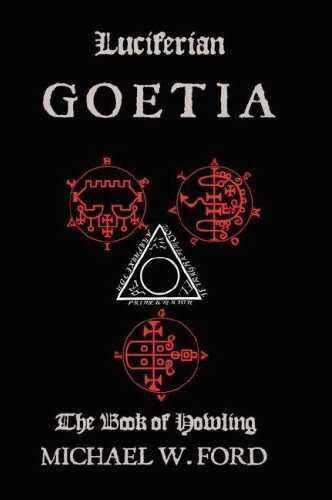 Michael W. Ford - Luciferian Goetia - The Book of Howling