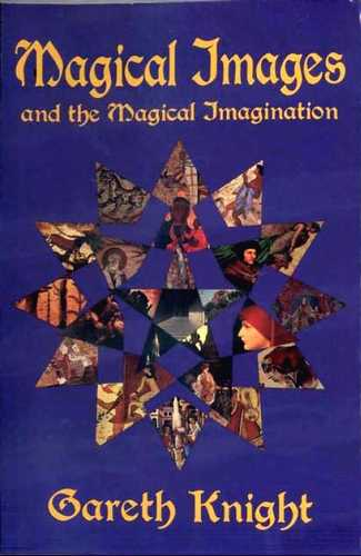 Gareth Knight - Magical Images and the Magical Imagination