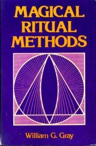 William G. Gray - Magical Ritual Methods